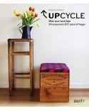 Upcycle. Más que reciclaje. 24 proyectos DIY para el hogar